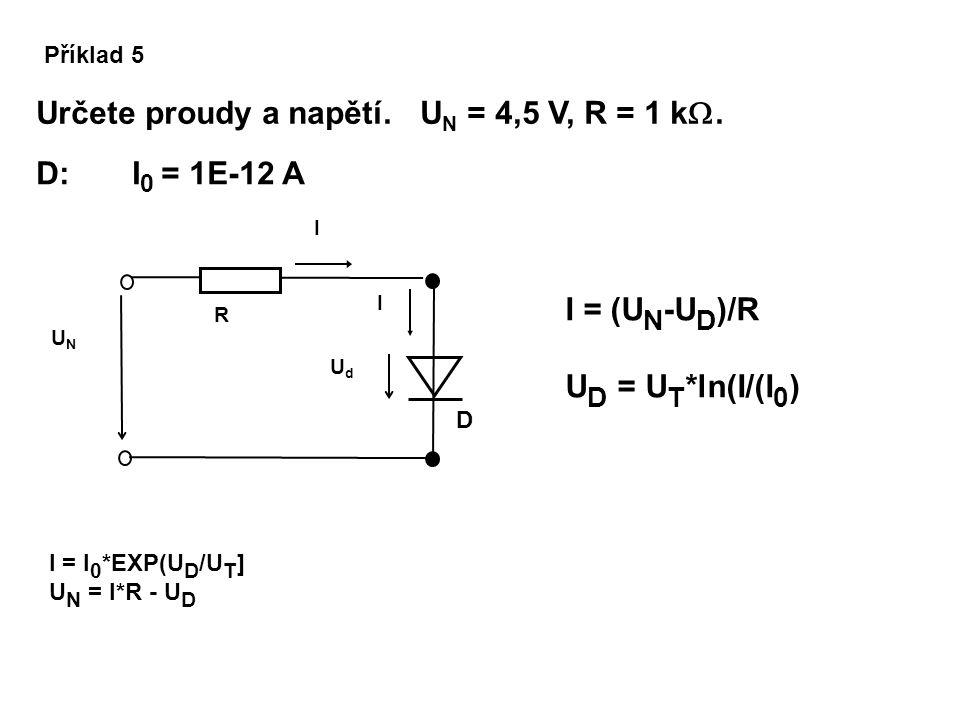Určete proudy a napětí. UN = 4,5 V, R = 1 k.