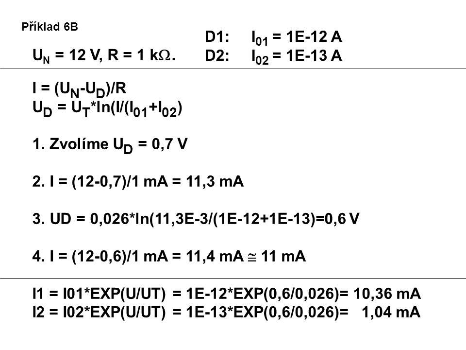 I1 = I01*EXP(U/UT) = 1E-12*EXP(0,6/0,026)= 10,36 mA