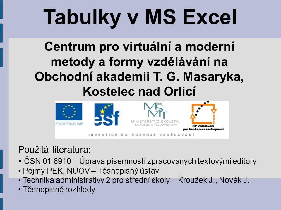 Tabulky v MS Excel Centrum pro virtuální a moderní metody a formy vzdělávání na Obchodní akademii T. G. Masaryka, Kostelec nad Orlicí.
