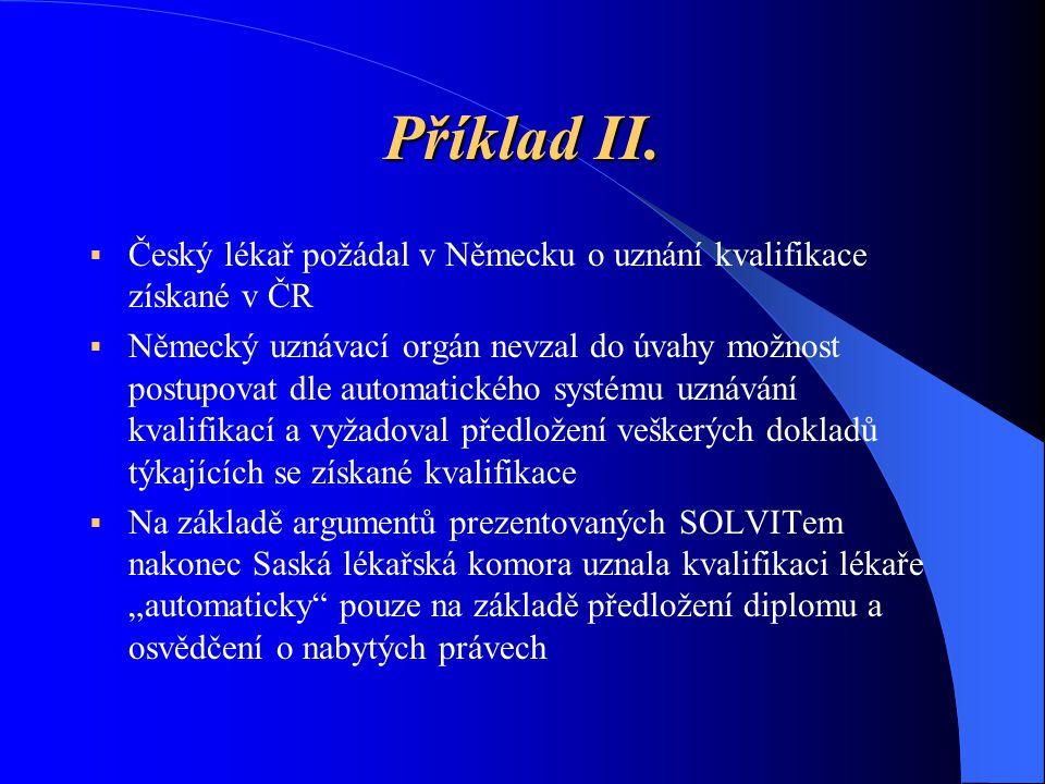 Příklad II. Český lékař požádal v Německu o uznání kvalifikace získané v ČR.
