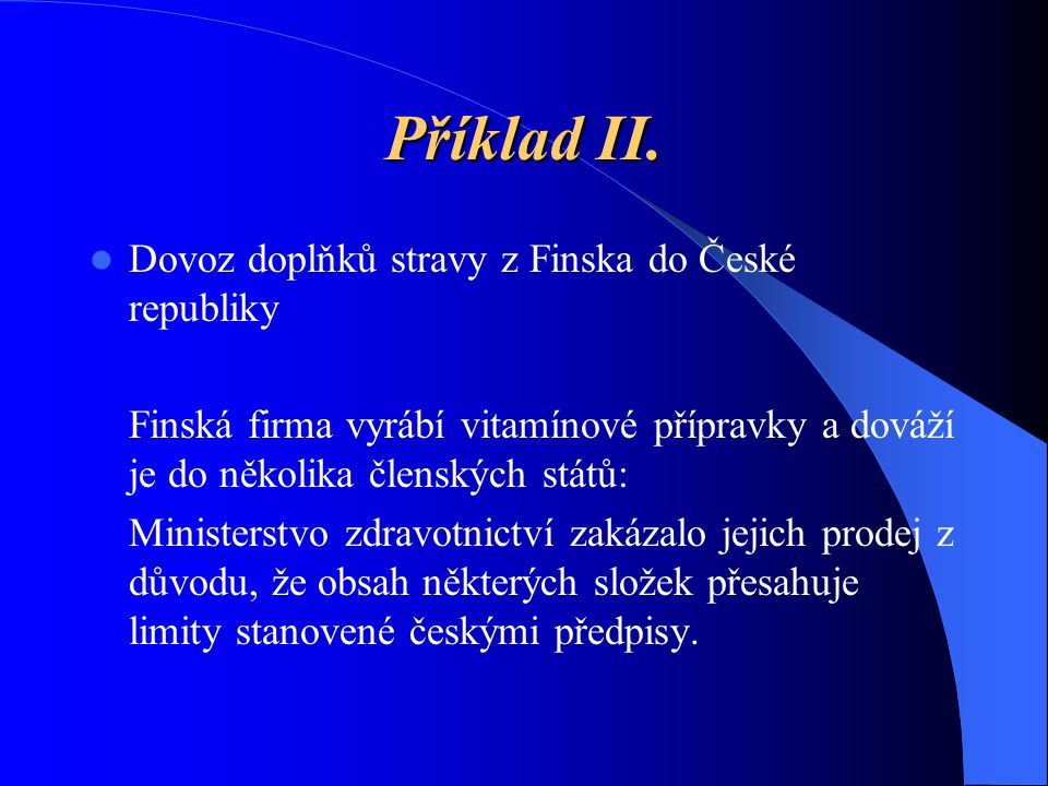 Příklad II. Dovoz doplňků stravy z Finska do České republiky
