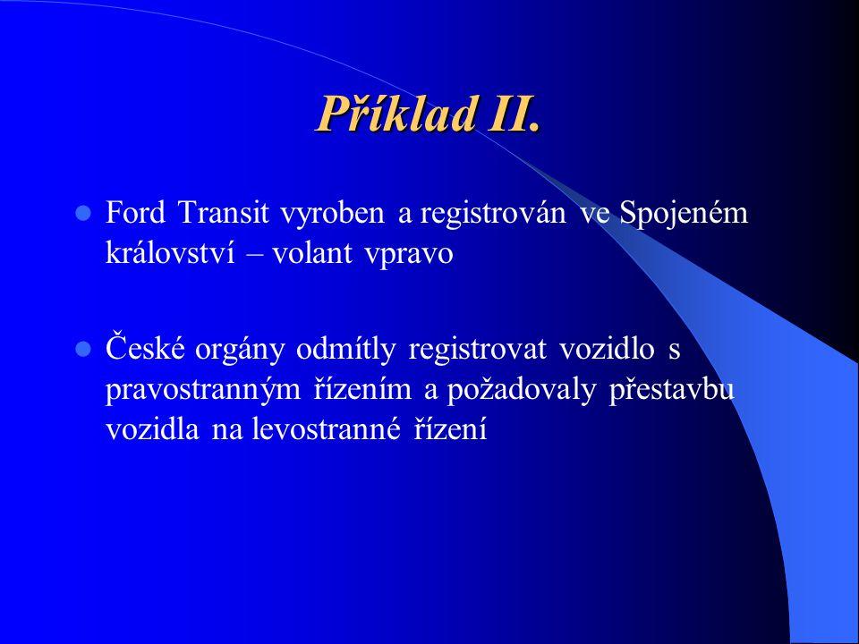 Příklad II. Ford Transit vyroben a registrován ve Spojeném království – volant vpravo.