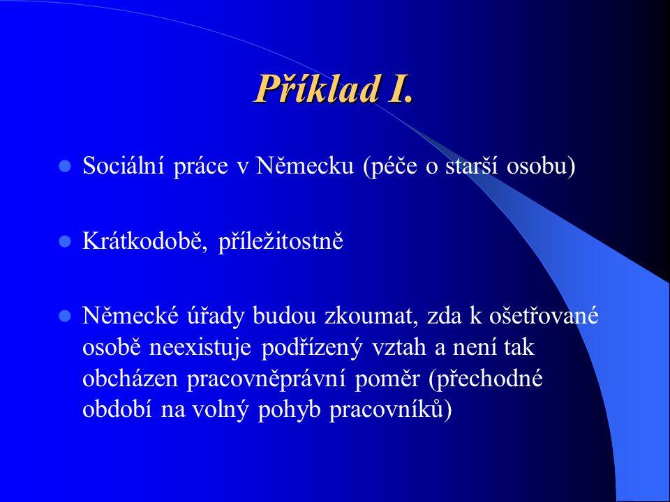 Příklad I. Sociální práce v Německu (péče o starší osobu)
