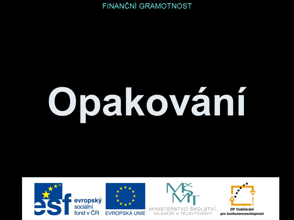 Opakování FINANČNÍ GRAMOTNOST http://www.banky.cz/