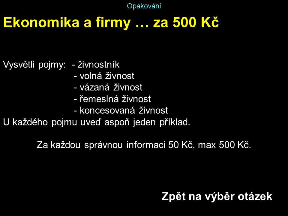 Za každou správnou informaci 50 Kč, max 500 Kč.