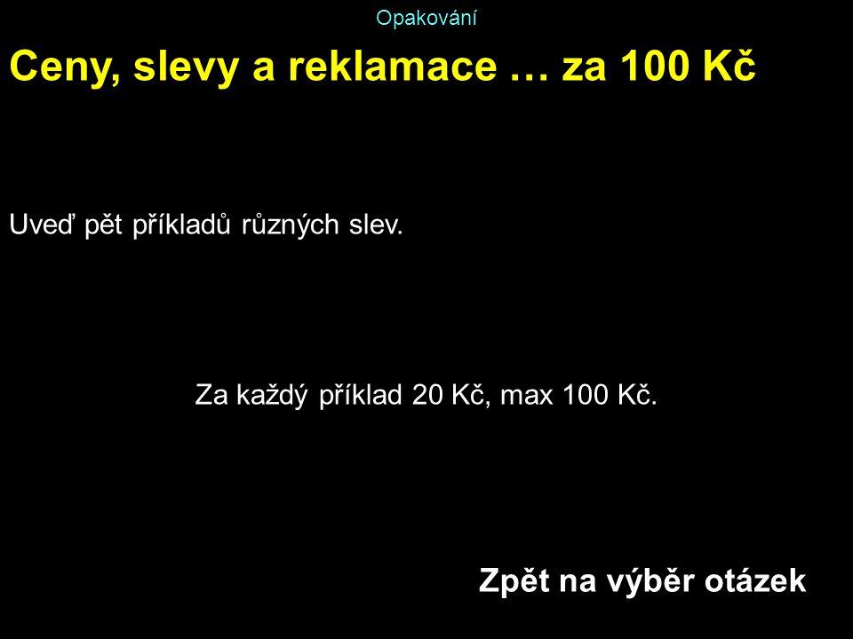 Za každý příklad 20 Kč, max 100 Kč.