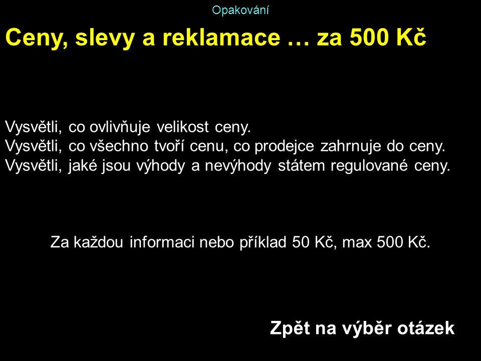 Za každou informaci nebo příklad 50 Kč, max 500 Kč.