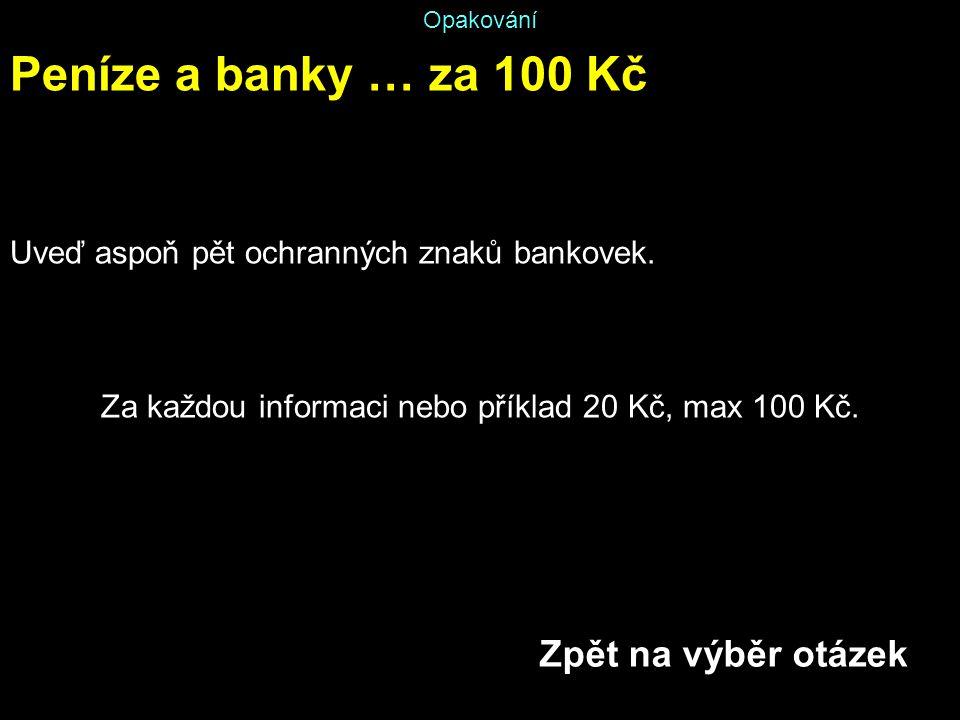 Za každou informaci nebo příklad 20 Kč, max 100 Kč.