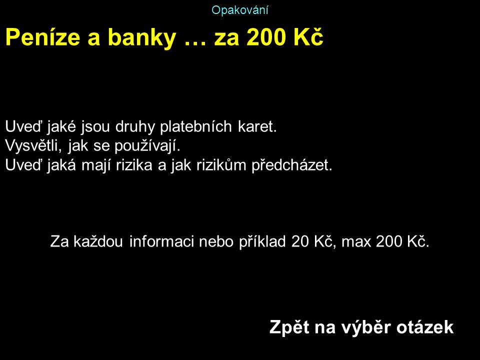 Za každou informaci nebo příklad 20 Kč, max 200 Kč.