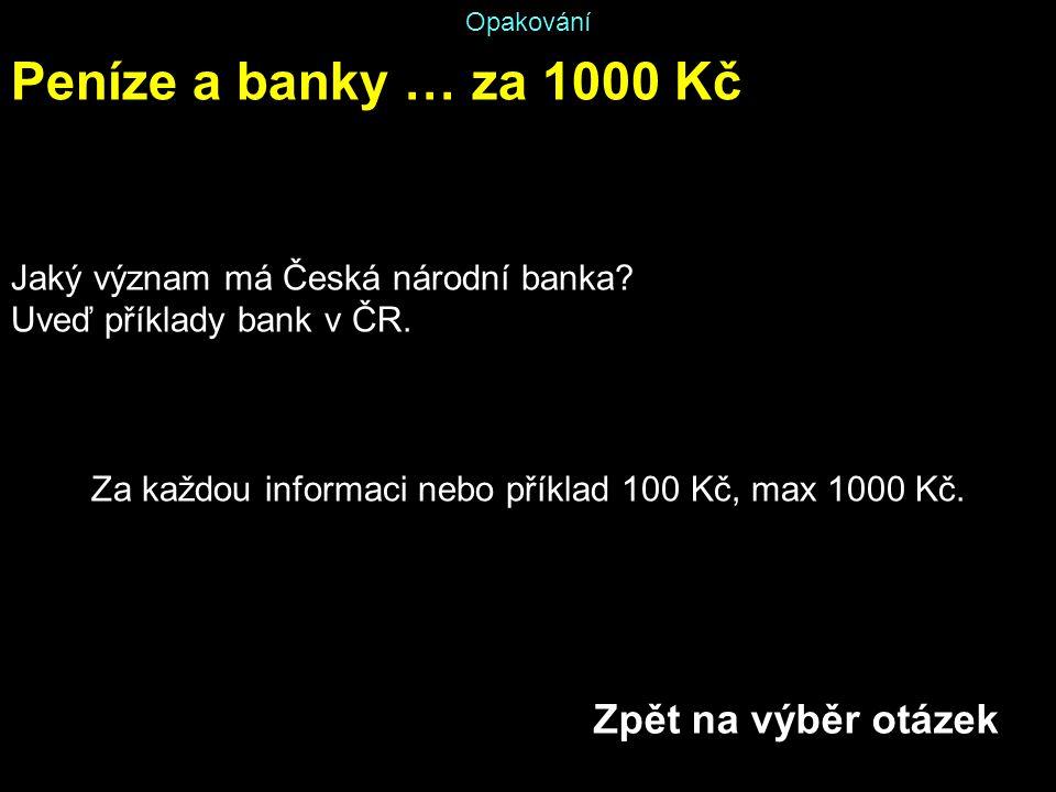 Za každou informaci nebo příklad 100 Kč, max 1000 Kč.