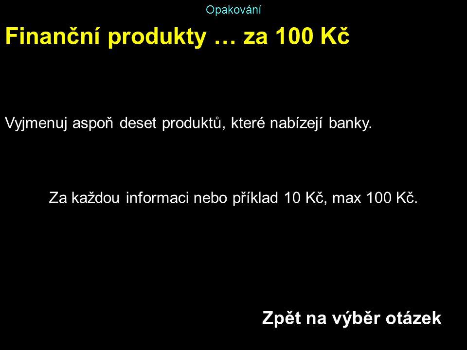 Za každou informaci nebo příklad 10 Kč, max 100 Kč.