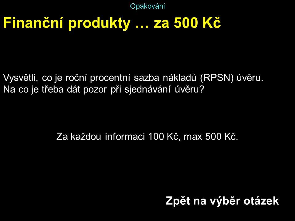 Za každou informaci 100 Kč, max 500 Kč.