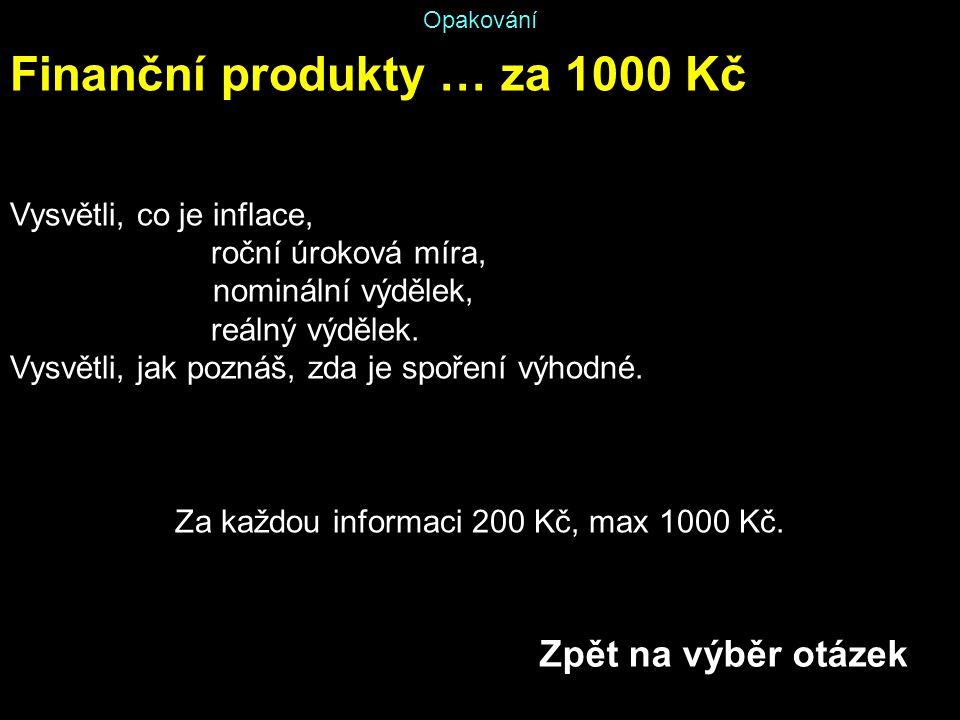 Za každou informaci 200 Kč, max 1000 Kč.
