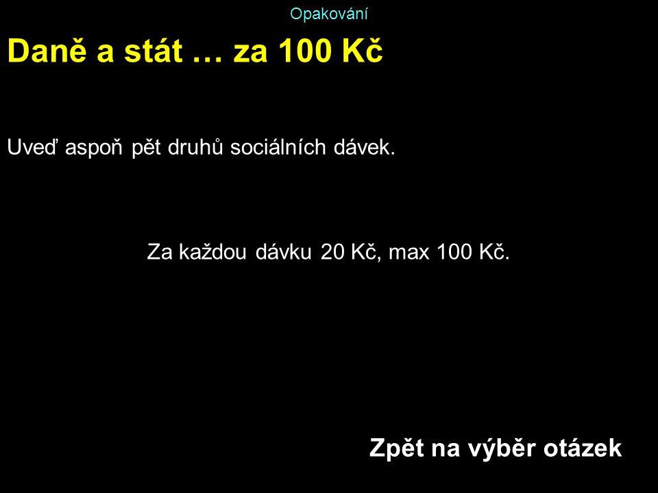 Za každou dávku 20 Kč, max 100 Kč.
