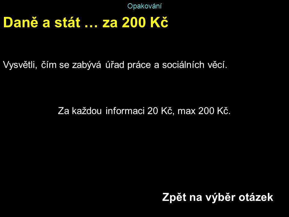 Za každou informaci 20 Kč, max 200 Kč.