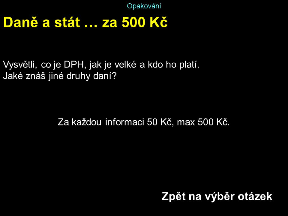 Za každou informaci 50 Kč, max 500 Kč.