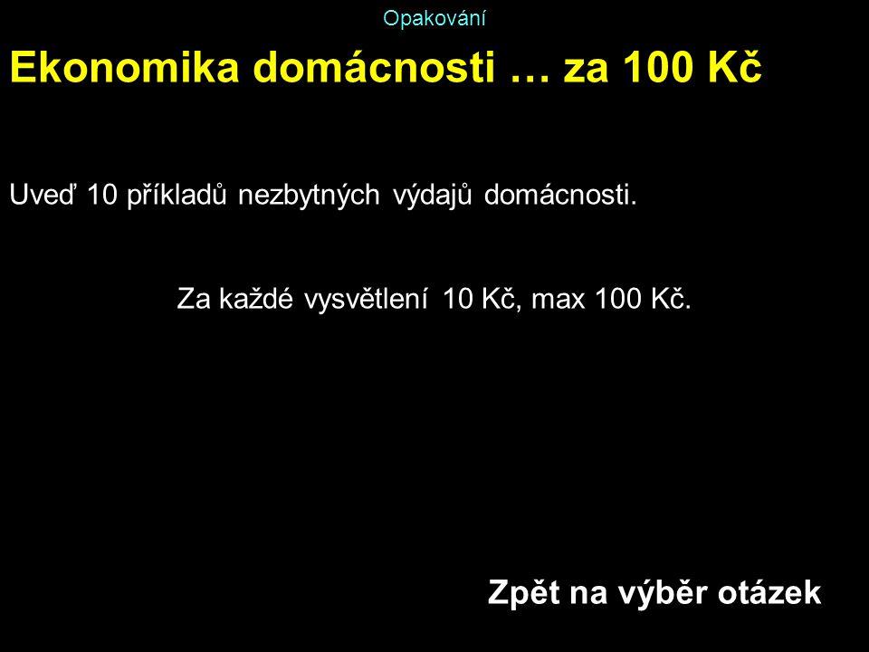Za každé vysvětlení 10 Kč, max 100 Kč.