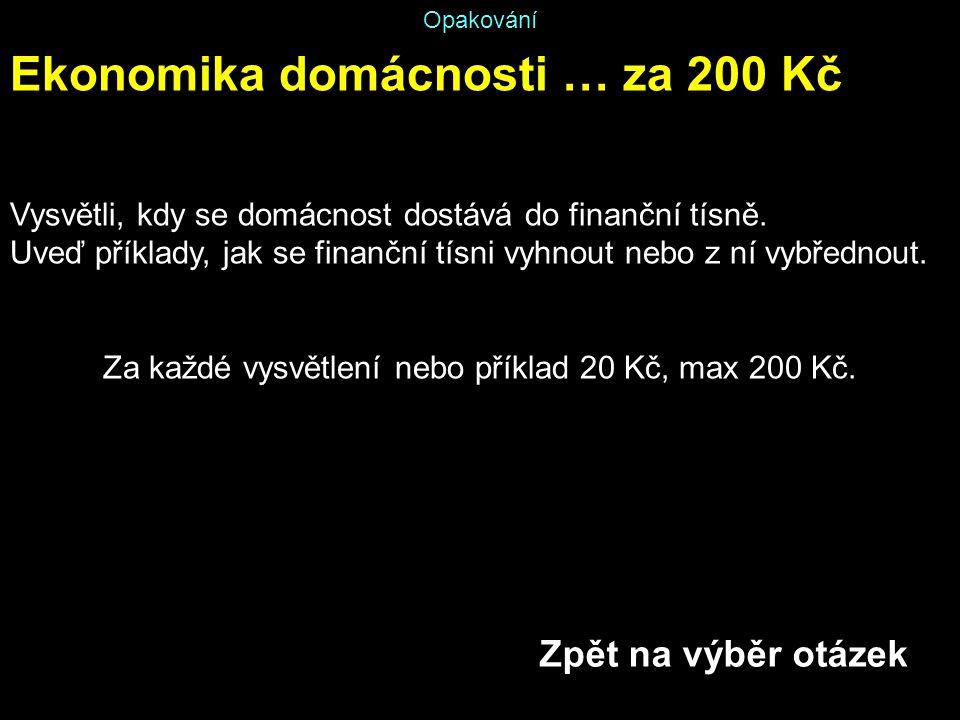 Za každé vysvětlení nebo příklad 20 Kč, max 200 Kč.