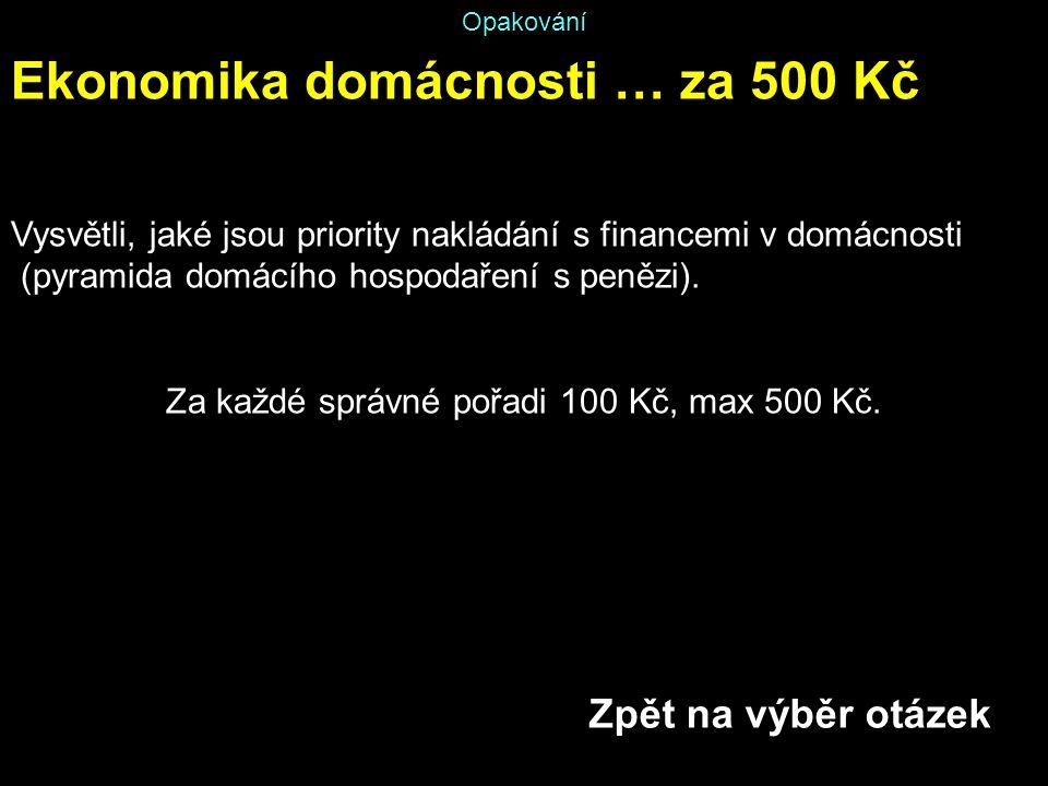 Za každé správné pořadi 100 Kč, max 500 Kč.