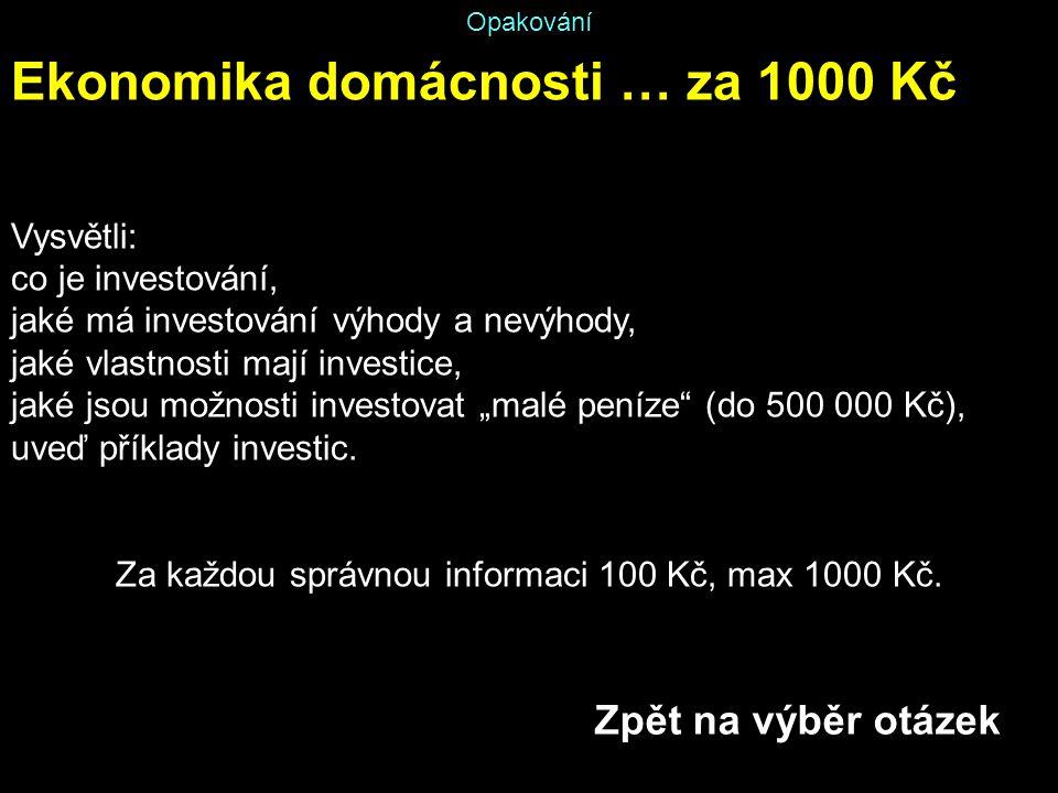 Za každou správnou informaci 100 Kč, max 1000 Kč.