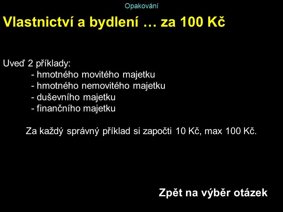 Za každý správný příklad si započti 10 Kč, max 100 Kč.