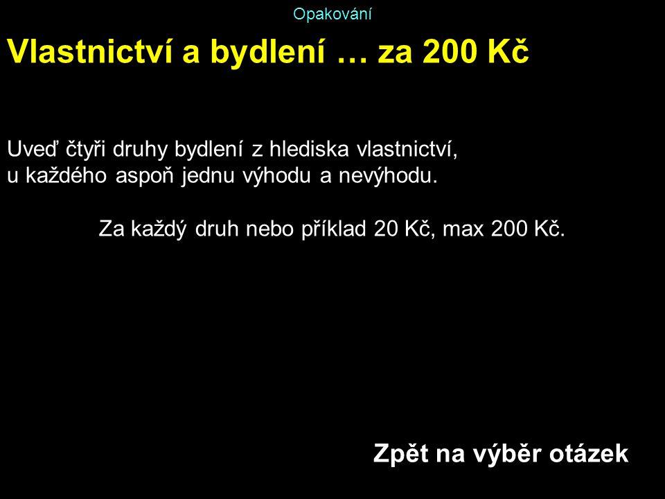 Za každý druh nebo příklad 20 Kč, max 200 Kč.