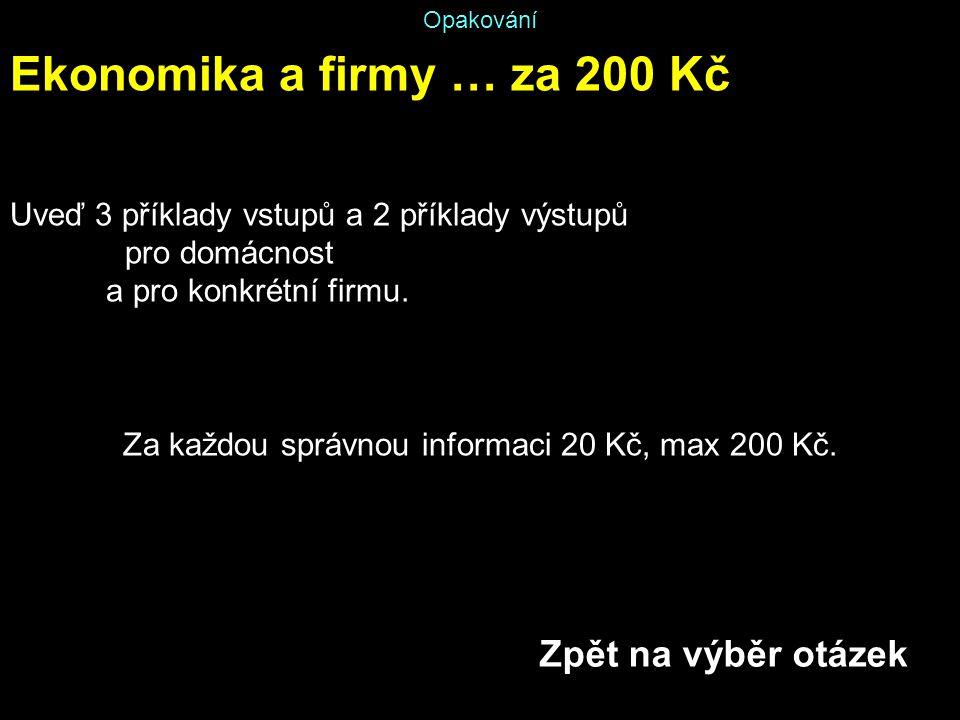 Za každou správnou informaci 20 Kč, max 200 Kč.