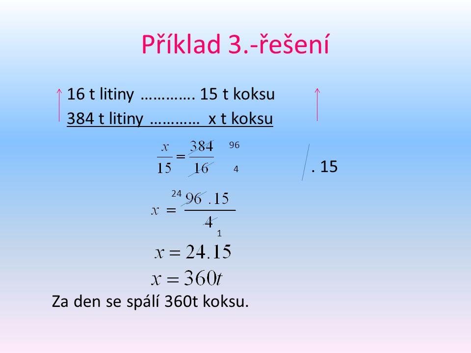 Příklad 3.-řešení 16 t litiny …………. 15 t koksu