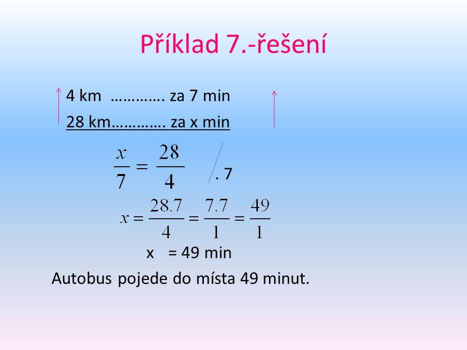 Příklad 7.-řešení 4 km …………. za 7 min 28 km…………. za x min .