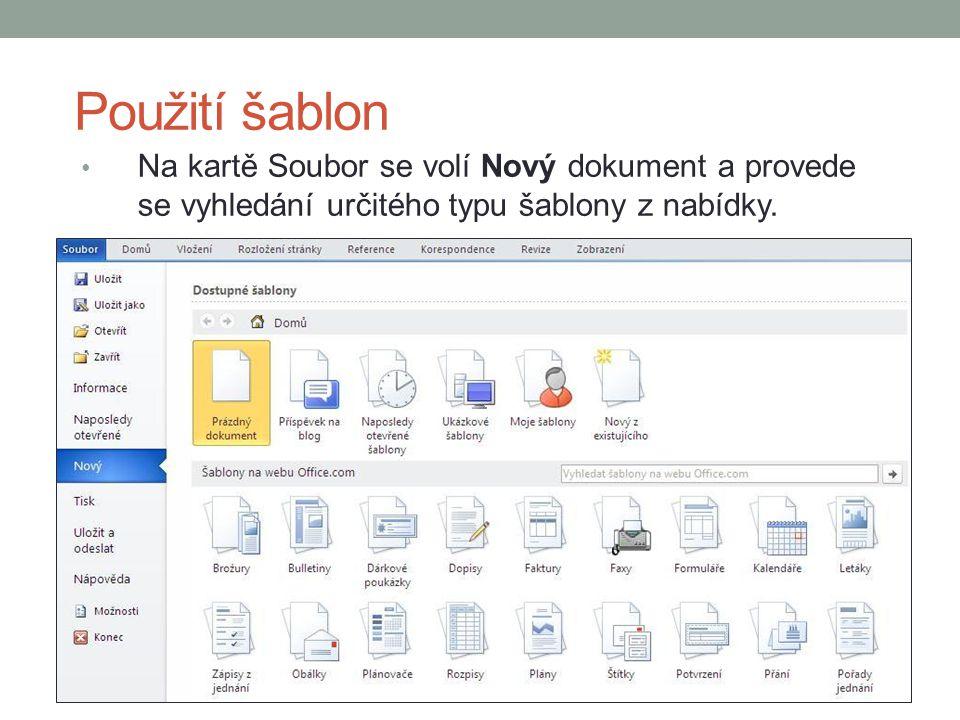 Použití šablon Na kartě Soubor se volí Nový dokument a provede se vyhledání určitého typu šablony z nabídky.