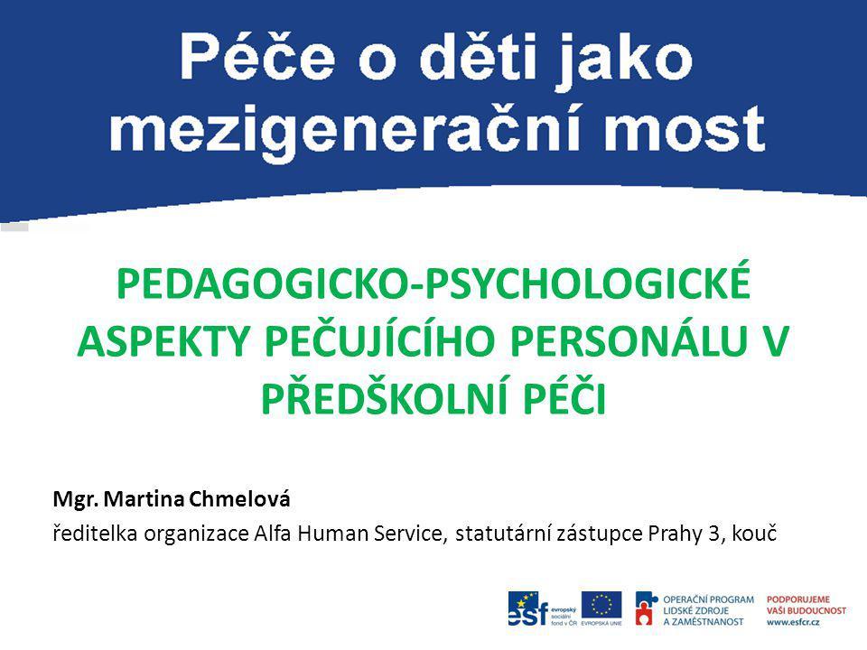 PEDAGOGICKO-PSYCHOLOGICKÉ ASPEKTY PEČUJÍCÍHO PERSONÁLU V PŘEDŠKOLNÍ PÉČI