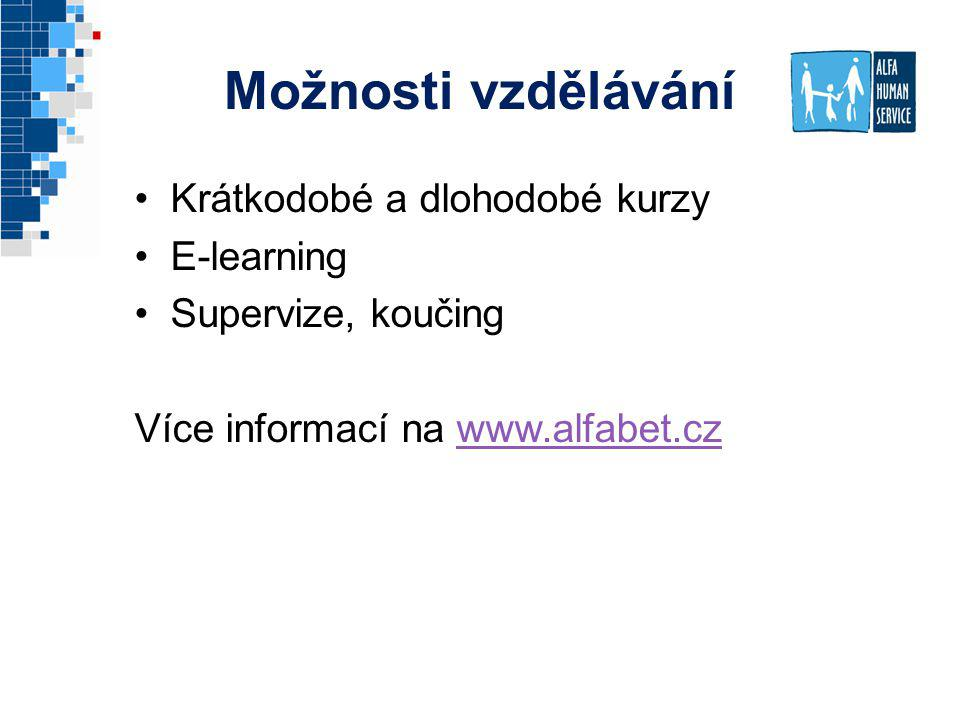 Možnosti vzdělávání Krátkodobé a dlohodobé kurzy E-learning