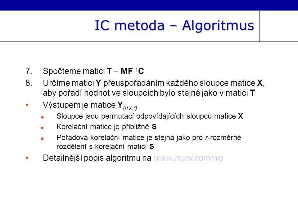 IC metoda – Algoritmus Spočteme matici T = MF-1C
