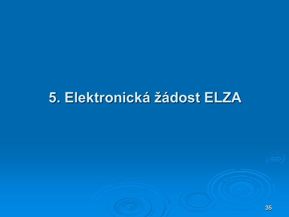 5. Elektronická žádost ELZA
