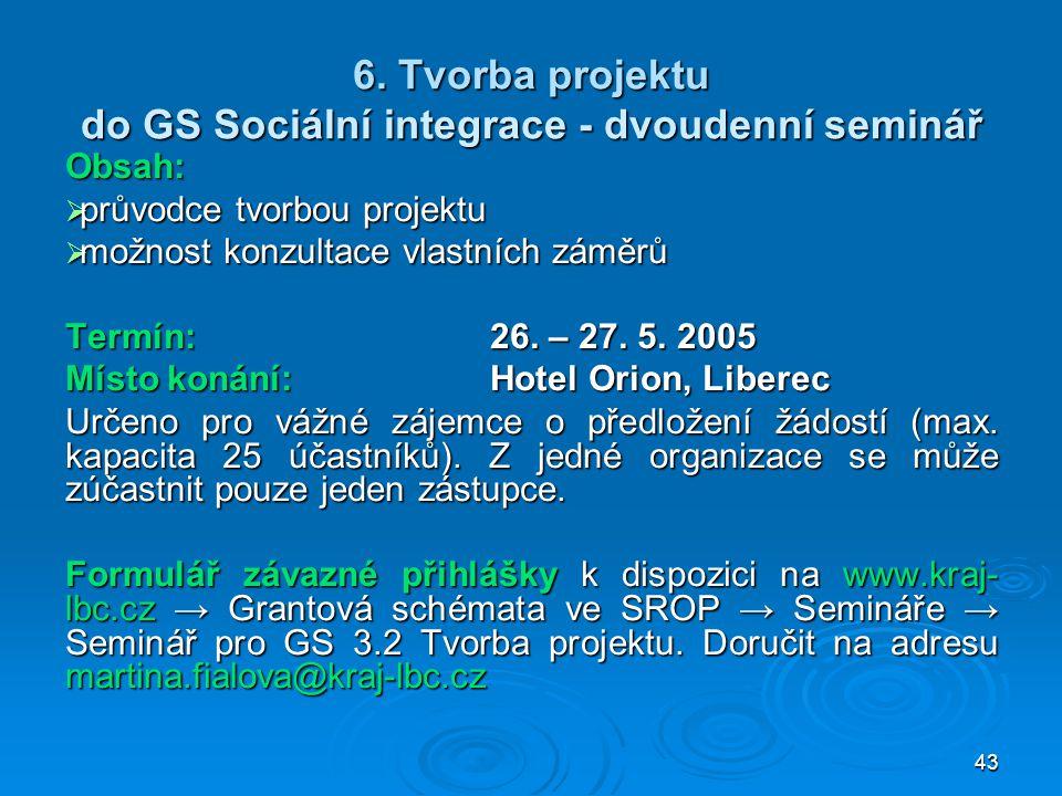 6. Tvorba projektu do GS Sociální integrace - dvoudenní seminář