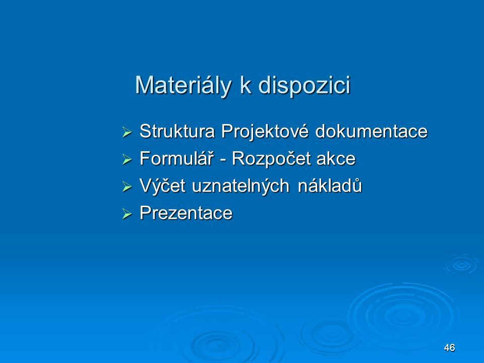 Materiály k dispozici Struktura Projektové dokumentace