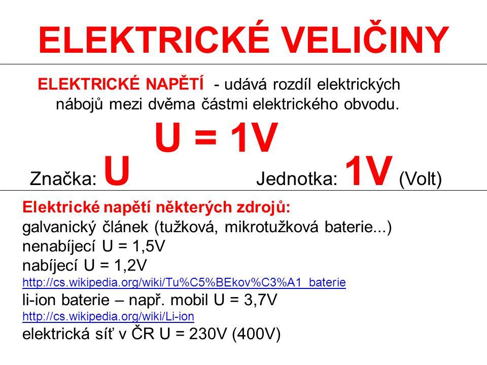 U = 1V ELEKTRICKÉ VELIČINY Značka: U Jednotka: 1V (Volt)