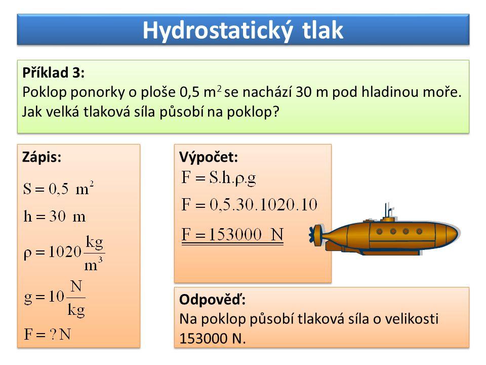 Hydrostatický tlak Příklad 3: