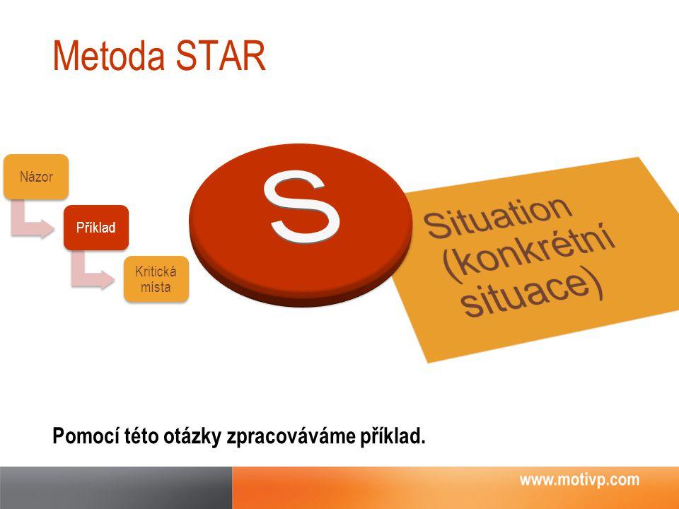 S Situation (konkrétní situace) Metoda STAR