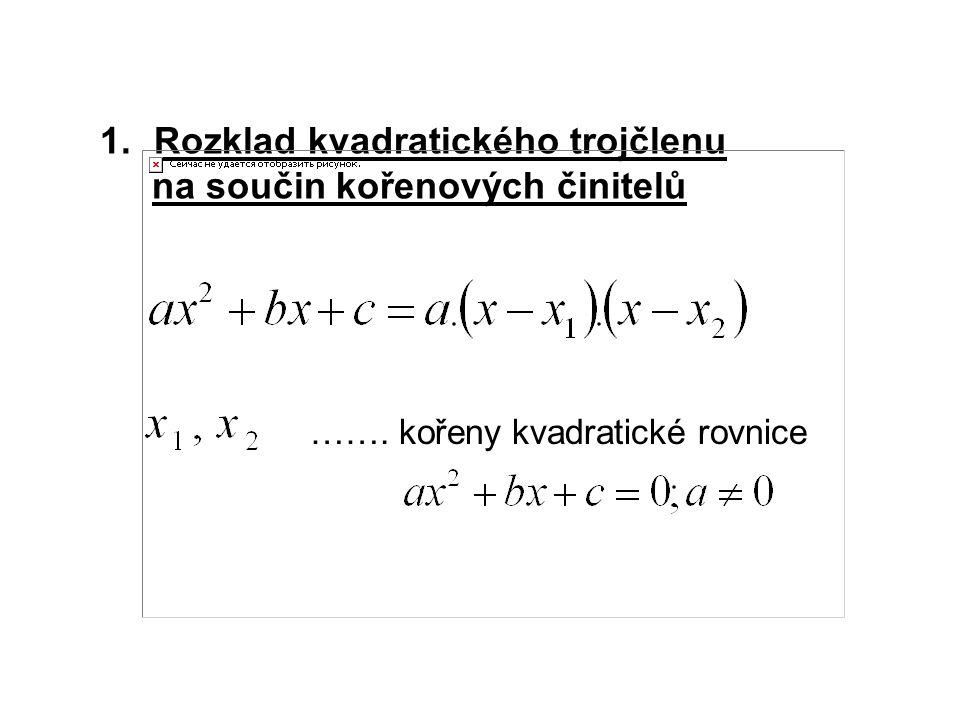 Rozklad kvadratického trojčlenu na součin kořenových činitelů