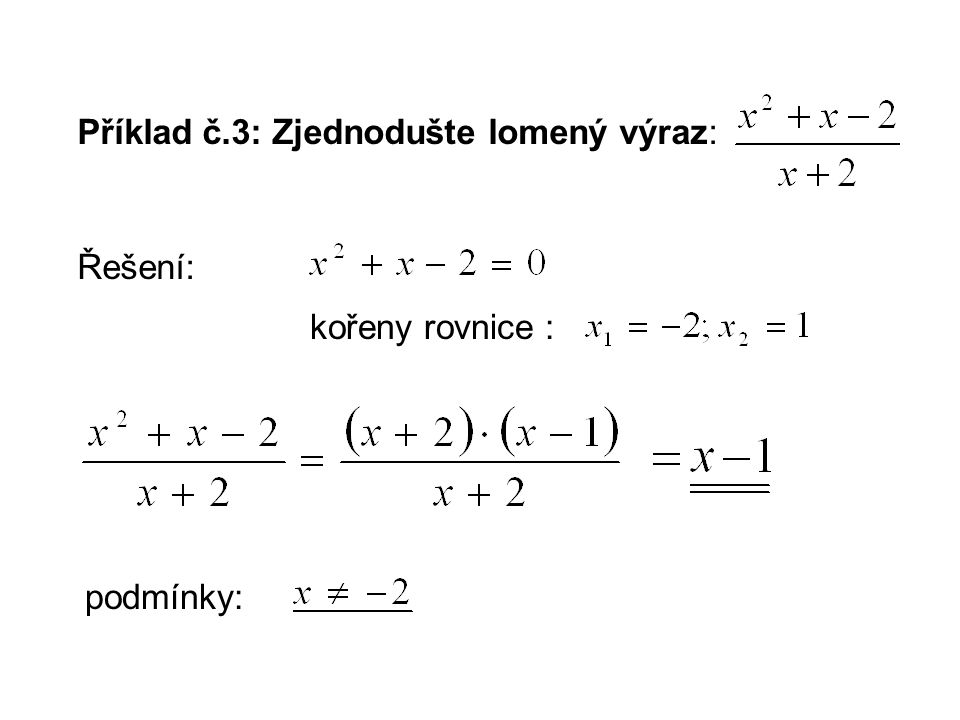 Příklad č.3: Zjednodušte lomený výraz: