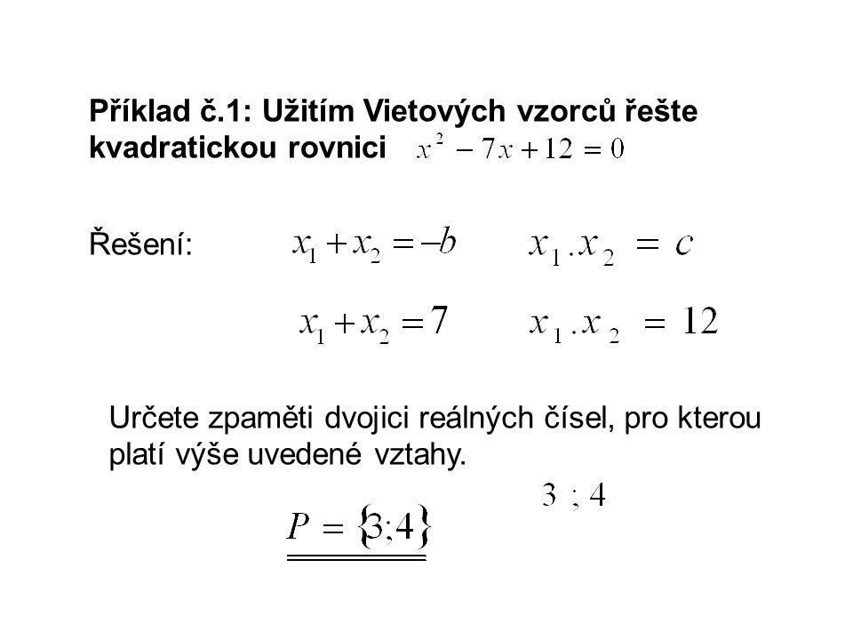Příklad č.1: Užitím Vietových vzorců řešte kvadratickou rovnici