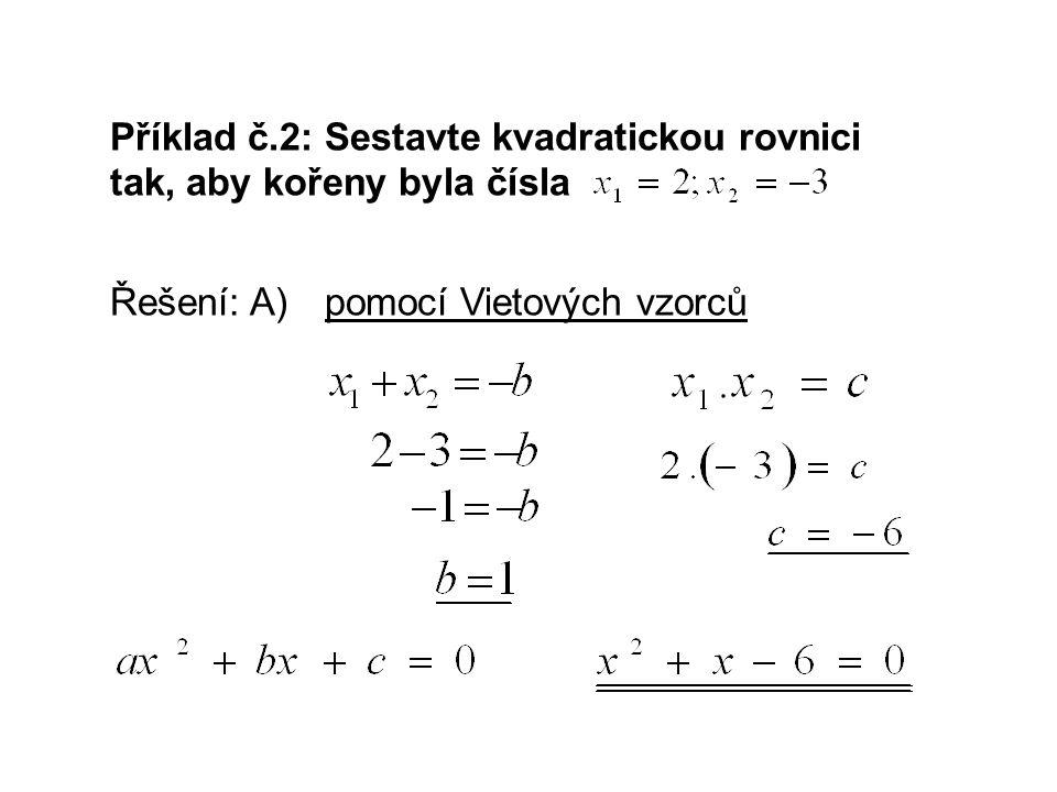 Příklad č.2: Sestavte kvadratickou rovnici tak, aby kořeny byla čísla