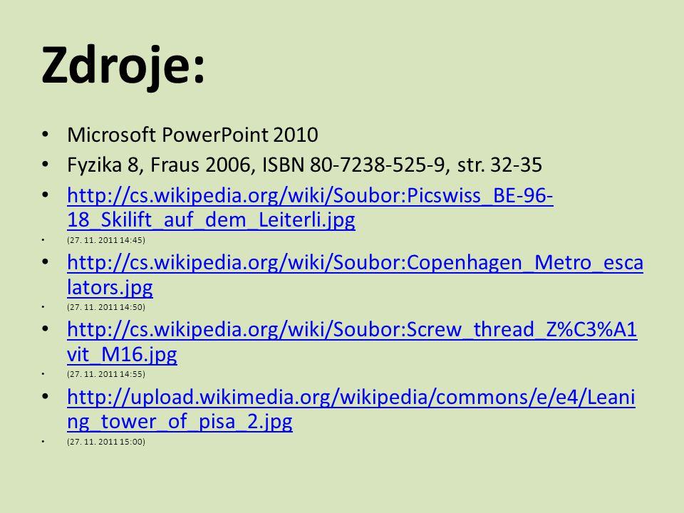 Zdroje: Microsoft PowerPoint 2010