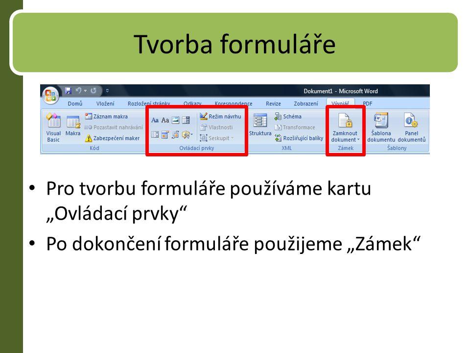 """Tvorba formuláře Pro tvorbu formuláře používáme kartu """"Ovládací prvky"""