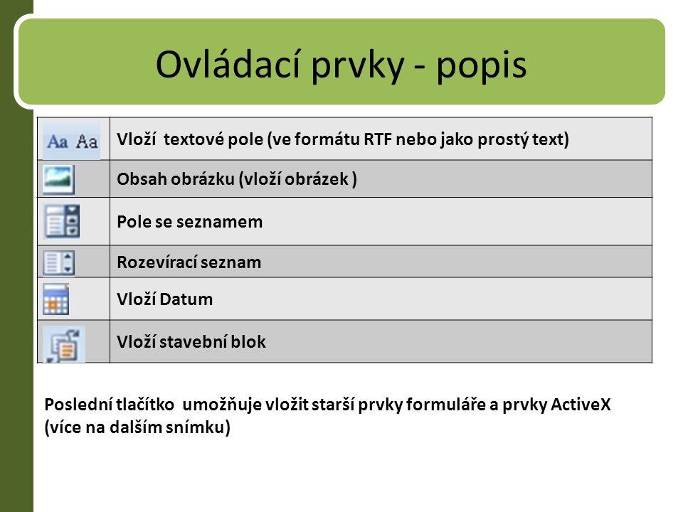 Ovládací prvky - popis Vloží textové pole (ve formátu RTF nebo jako prostý text) Obsah obrázku (vloží obrázek )