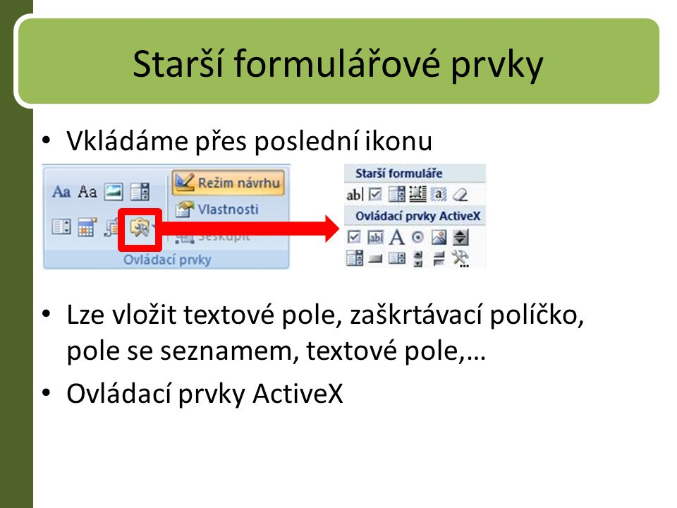 Starší formulářové prvky