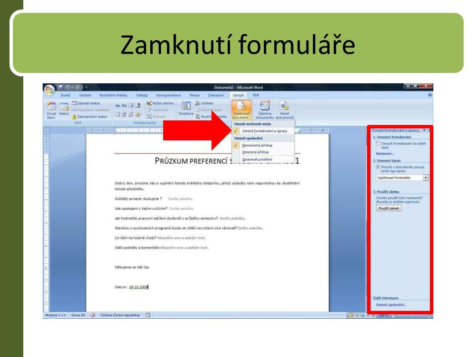 Zamknutí formuláře Poté co si vytvoříme formulář je nutné ho zamknout proti úpravám.