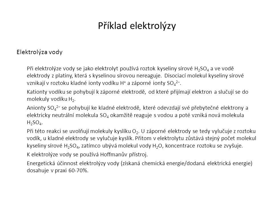 Příklad elektrolýzy Elektrolýza vody