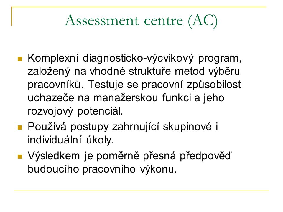 Assessment centre (AC)